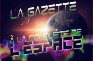 La Gazette à la conquête de l'espace